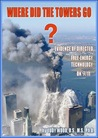 Where Did the Towers Go?: Evidence of Directed Free-Energy Technology on 9/11