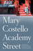 Academy Street by Mary Costello