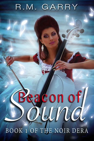 Beacon of Sound Book 1 of The Noir Dera by R.M. Garry