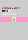 Performance MindSet Six Little Know Rules To Achieving Success