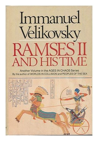 Ramses II And His Time by Immanuel Velikovsky