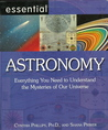 Essential Astronomy: Everything You Need to Understand the Mysteries of Our Universe