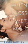 When Joss Met Matt by Ellie Cahill