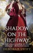 Shadow on the Highway by Deborah Swift