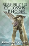 Alan Price and the Colossus of Rhodes by Jonathan Yanez