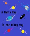 A Manta ray in the Milky Way