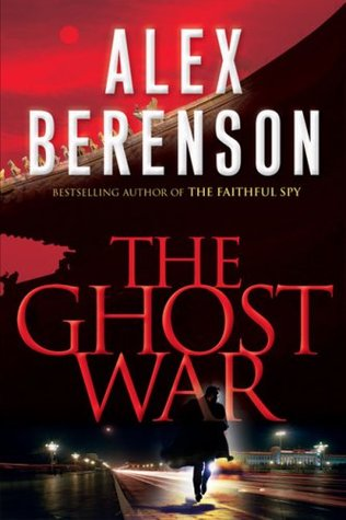 The Ghost War by Alex Berenson