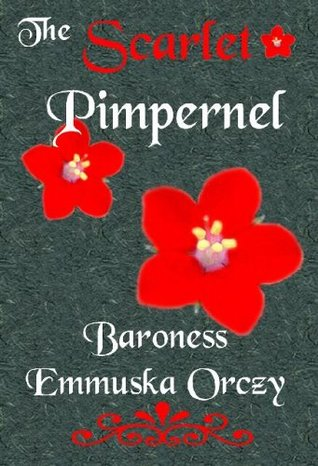 Download for free The Scarlet Pimpernel (The Scarlet Pimpernel #1) PDF by Emmuska Orczy