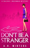 Don't Be A Stranger (Valerie Inkerman Investigates Book 1)