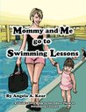 Mommy and Me Go to Swimming Lessons