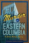 Murder at Eastern Columbia (James Murray Mysteries #1)