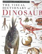 The Visual Dictionary of Dinosaurs by DK Publishing