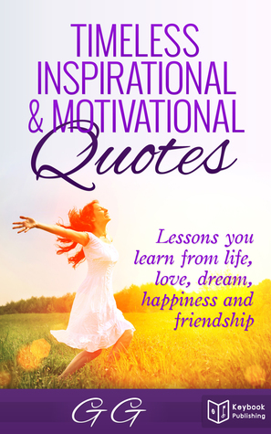 timeless inspirational motivational quotes lessons you