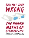 How Not to Be Wrong: The Hidden Maths of Everyday Life cover image