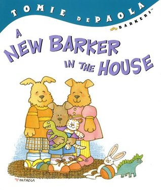 A New Barker in The House by Tomie dePaola