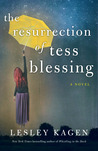 The Resurrection of Tess Blessing by Lesley Kagen