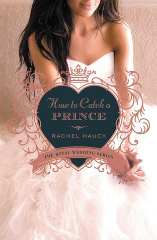 How to Catch a Prince (Royal Wedding, #3)