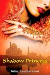 Shadow Princess (Taj Mahal Trilogy, #3)