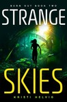 Strange Skies (Burn Out, #2)