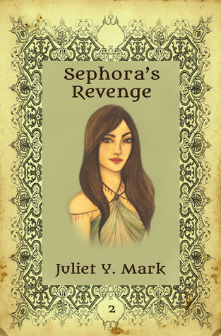 Sephora's Revenge by Juliet Y. Mark
