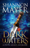 Dark Waters (A Celtic Legacy, Book 1)