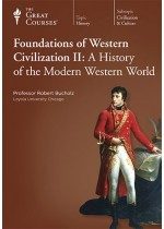 Foundations Of Western Civilization II: A History of the Modern Western World (The Great Courses #8700)