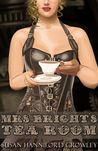 Mrs. Bright's Tea Room, Tales from the Tea Room Book 1