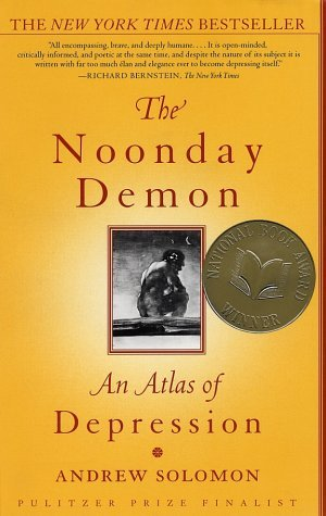The Noonday Demon by Andrew Solomon