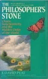The Philosopher's Stone: Chaos, Synchronicity and the Hidden Order of the World
