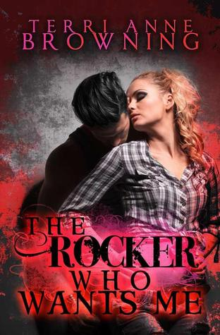 The Rocker Who Wants Me (The Rocker, #7)