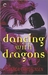 Dancing with Dragons (Never Deal with Dragons #2)