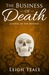 The Business of Death (The Beyond, #1)