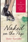 Naked on the Page: The Misadventures of My Unmarried Midlife