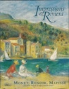 Impressions of the Riviera: Monet, Renoir, Matisse and Their Contemporaries