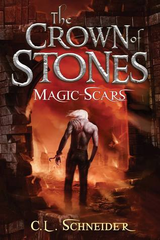 Magic-Scars by C.L. Schneider (The Crown of Stones #2)