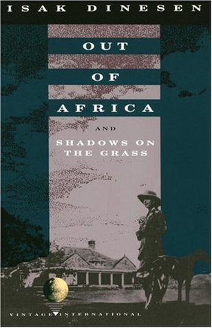 Out of Africa / Shadows on the Grass by Karen Blixen