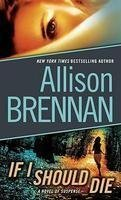 If I Should Die by Allison Brennan