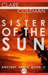 Sister of the Sun (Ancient Tahiti, 2)