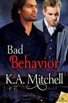 Bad Behavior by K.A. Mitchell