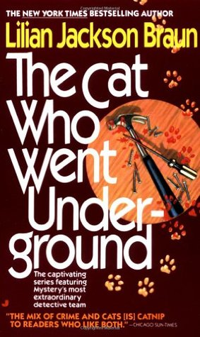 The Cat Who Went Underground by Lilian Jackson Braun