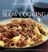 Williams-Sonoma Essentials of Slow Cooking: Recipes and Techniques for Delicious Slow-Cooked Meals