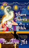 Where There's a Witch (A Bewitching Mystery, #5)