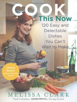 Cook This Now by Melissa Clark