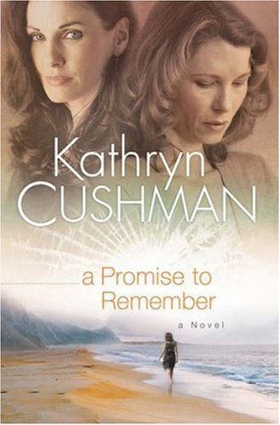 A Promise to Remember by Kathryn Cushman