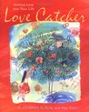 Love Catcher: Inviting Love into Your Life