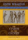 The Custom of the Country: Based on Edith Wharton's 1913 Novel
