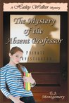 Hailey Walker and the Mystery of the Absent Professor