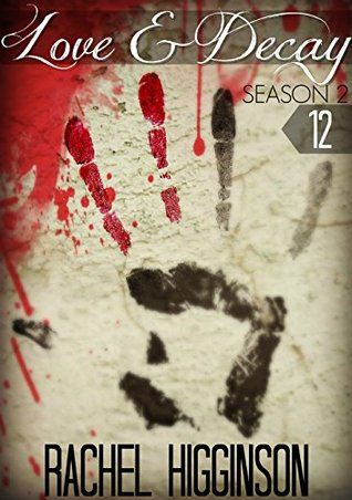 Love and Decay 2, Episode Twelve (Season Two #12)