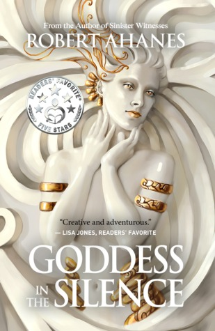 Goddess In The Silence by Robert Ahanes