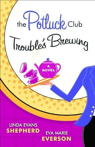 The Potluck Club Troubles Brewing by Linda Evans Shepherd